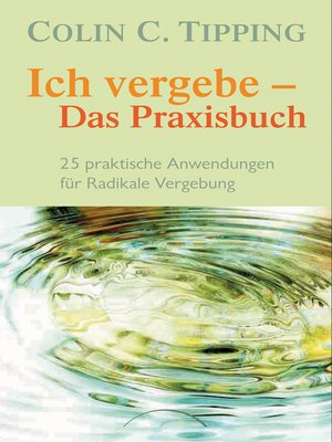 cover image of Ich vergebe--Das Praxisbuch