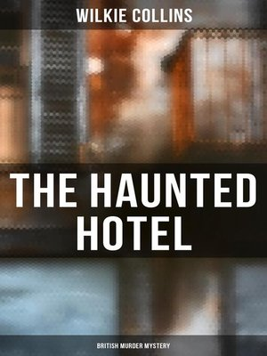 cover image of The Haunted Hotel (British Murder Mystery)