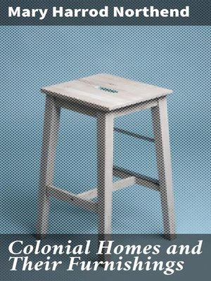 cover image of Colonial Homes and Their Furnishings