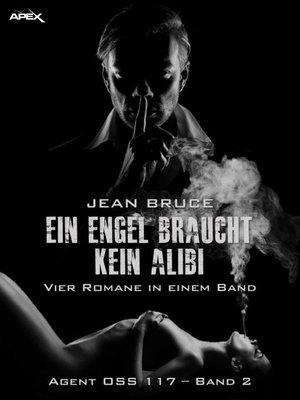 cover image of EIN ENGEL BRAUCHT KEIN ALIBI--AGENT OSS 117, BAND 2