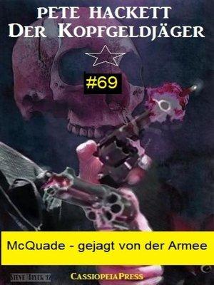 cover image of McQuade--gejagt von der Armee (Der Kopfgeldjäger 69)