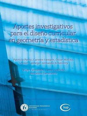 cover image of Aportes investigativos para el diseño curricular en geometría y estadística