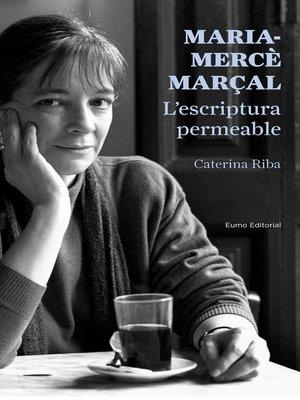 cover image of Maria-Mercè Marçal. L'escriptura permeable