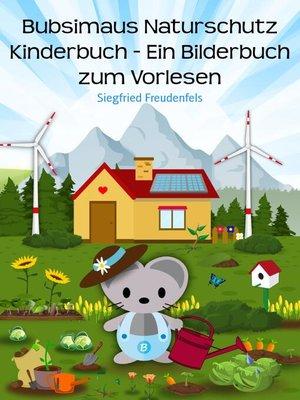 cover image of Bubsimaus Naturschutz Kinderbuch--Ein Bilderbuch zum Vorlesen