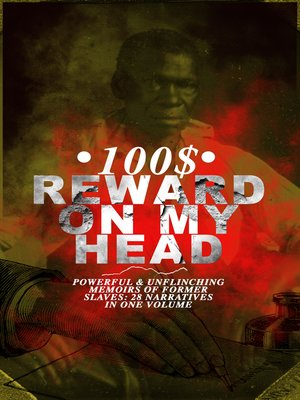 cover image of 100$ REWARD ON MY HEAD – Powerful & Unflinching Memoirs of Former Slaves