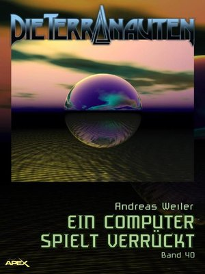 cover image of DIE TERRANAUTEN, Band 40