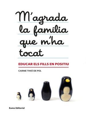 cover image of M'agrada la família que m'ha tocat