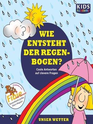 cover image of Wie entsteht der Regenbogen?