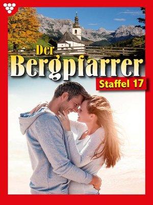 cover image of Der Bergpfarrer Staffel 17 – Heimatroman
