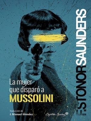 cover image of La mujer que disparó a Mussolini
