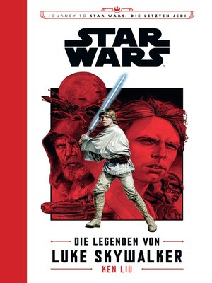 cover image of Die Legenden von Luke Skywalker: Journey to Star Wars: Die letzten Jedi