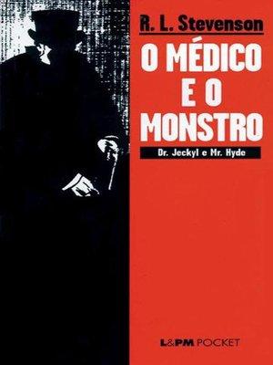 cover image of O Médico e o Monstro