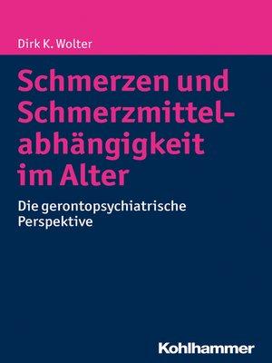 cover image of Schmerzen und Schmerzmittelabhängigkeit im Alter