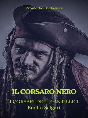 cover image of Il Corsaro Nero (I corsari delle Antille #1)(Prometheus Classics)(Indice attivo)