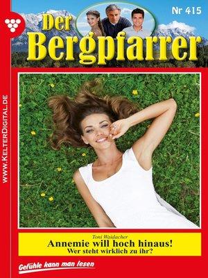 cover image of Der Bergpfarrer 415 – Heimatroman