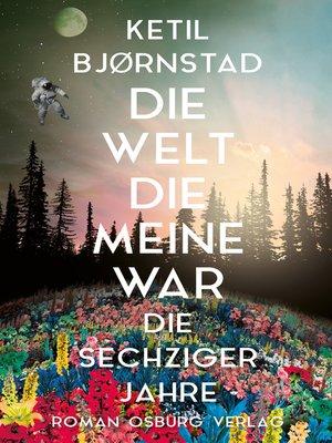 cover image of Die Welt, die meine war
