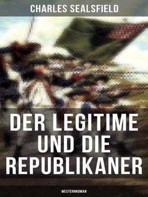 cover image of Der Legitime und die Republikaner (Westernroman)