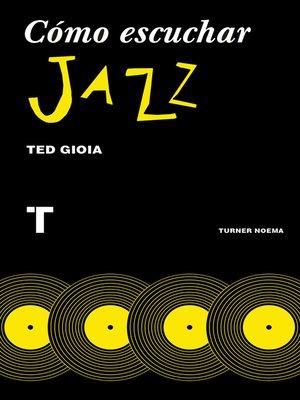 cover image of Cómo escuchar jazz