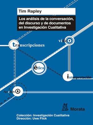 cover image of Los análisis de conversación, de discurso y de documentos en Investigación Cualitativa