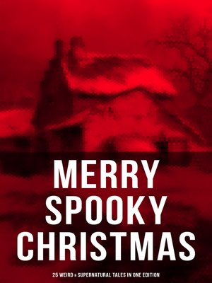 cover image of MERRY SPOOKY CHRISTMAS (25 Weird & Supernatural Tales in One Edition)
