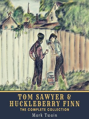 cover image of Tom Sawyer & Huckleberry Finn--The Complete Collection