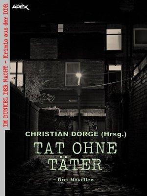 cover image of TAT OHNE TÄTER--DREI NOVELLEN