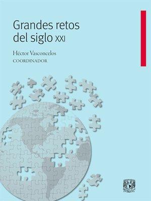 cover image of Grandes retos del siglo XXI