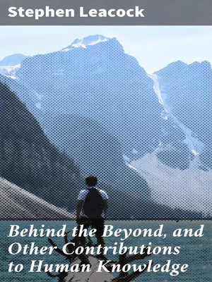 cover image of Behind the Beyond, and Other Contributions to Human Knowledge