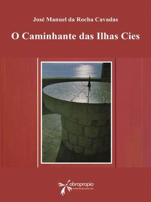 cover image of O caminhante das Ilhas Cies