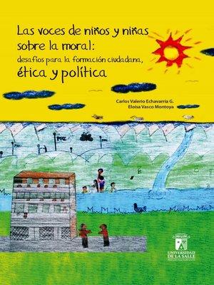 cover image of Las voces de niños y niñas sobre la moral