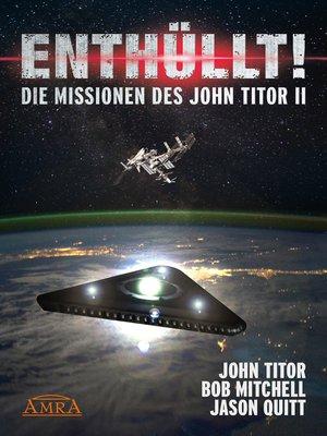 cover image of ENTHÜLLT! Die Missionen des John Titor II