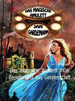 cover image of Das magische Amulett #106