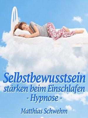 cover image of Selbstbewusstsein stärken beim Einschlafen