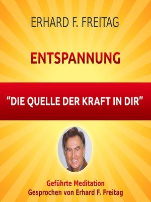 cover image of Entspannung--Die Quelle der Kraft in Dir