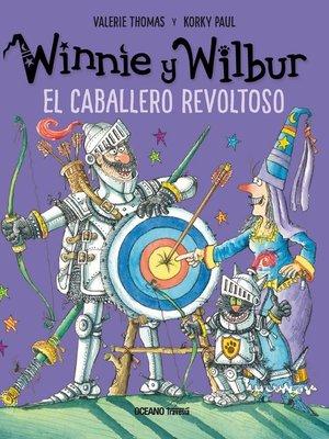 cover image of Winnie y Wilbur. El caballero revoltoso