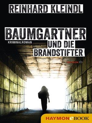 cover image of Baumgartner und die Brandstifter