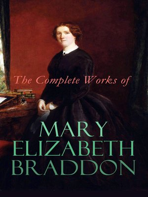 cover image of The Complete Works of Mary Elizabeth Braddon