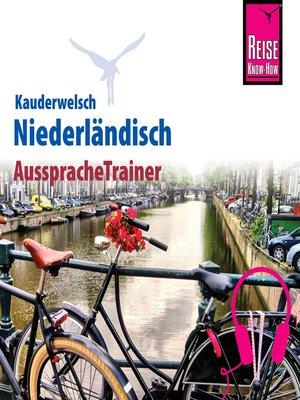 cover image of Reise Know-How Kauderwelsch AusspracheTrainer Niederländisch