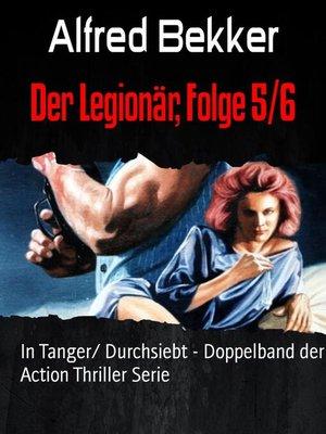 cover image of Der Legionär, Folge 5/6