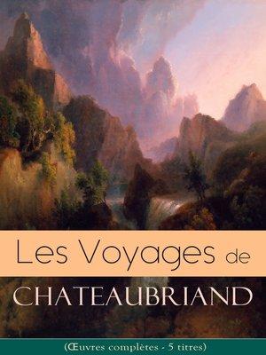 cover image of Les Voyages de Chateaubriand (Œuvres complètes--5 titres)