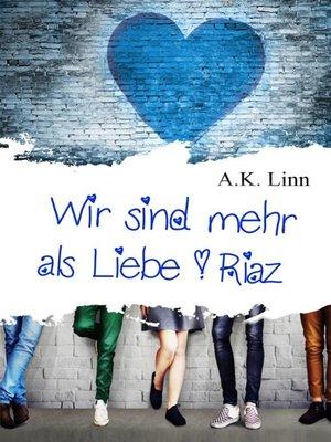 cover image of Wir sind mehr als Liebe--Riaz