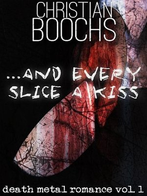 cover image of ... and every slice a kiss