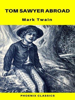 cover image of Tom Sawyer Abroad (Phoenix Classics)
