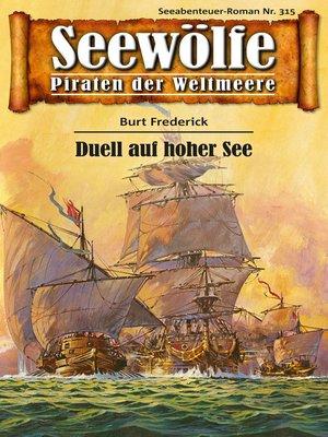cover image of Seewölfe--Piraten der Weltmeere 315