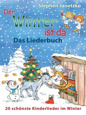 cover image of Der Winter ist da--20 schönste Kinderlieder im Winter