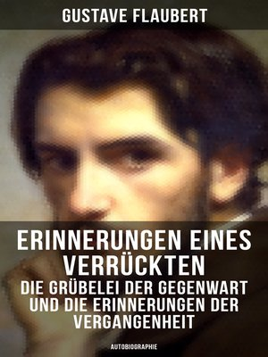 cover image of Erinnerungen eines Verrückten--Die Grübelei der Gegenwart und die Erinnerungen der Vergangenheit
