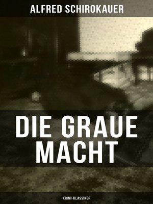 cover image of Die graue Macht (Krimi-Klassiker)
