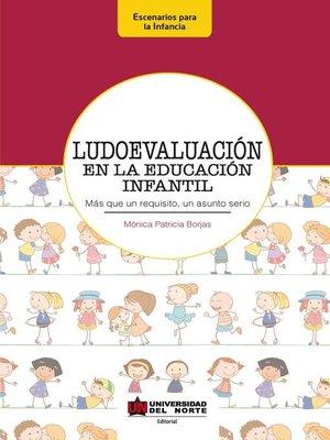 cover image of Ludoevaluación en la educación infantil.