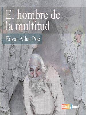 cover image of El hombre de la multitud