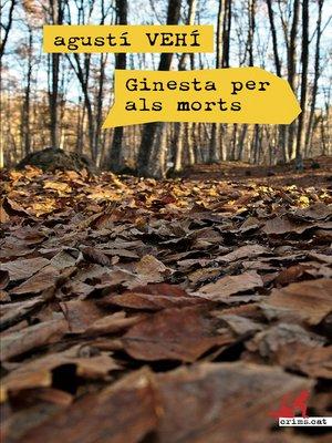 cover image of Ginesta per als morts